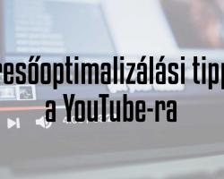 Így optimalizáld YouTube videóidat